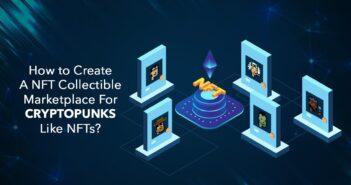 Create a NFT Collectible Marketplace for CryptoPunks Like NFTs 351x185 - CryptoPunks Clone: How to Create an NFT Collectible Marketplace for CryptoPunks Like NFTs?