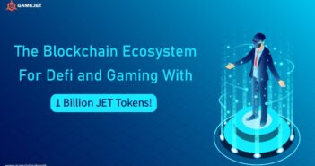 GgameJet The Blockchain Ecosystem for Defi and Gaming With 1 Billion JET Tokens 351x185 - GameJet- The Blockchain Ecosystem for Defi and Gaming With 1 Billion JET Tokens!