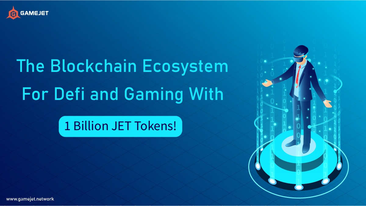GgameJet The Blockchain Ecosystem for Defi and Gaming With 1 Billion JET Tokens - GameJet- The Blockchain Ecosystem for Defi and Gaming With 1 Billion JET Tokens!